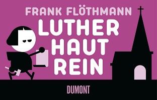 Luther haut rein – Daumenkino von Frank Flöthmann
