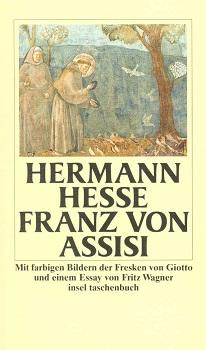 """""""Franz von Assisi"""" von Hermann Hesse – Lebensgeschichte eines Heiligen"""