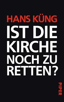"""""""Ist die Kirche noch zu retten?"""" von Hans Küng"""