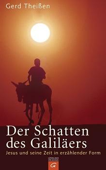 Gerd Theißen: Der Schatten des Galiläers – eine Erzählung über Jesus