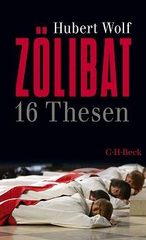 """""""Zölibat: 16 Thesen"""" von Hubert Wolf"""