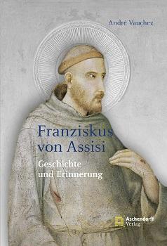 """""""Franziskus von Assisi"""" von André Vauchez"""